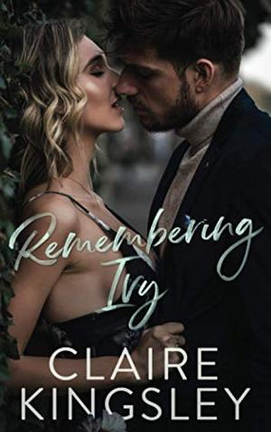 Remembering Ivy: A Steamy Contemporary Romance by Claire Kingsley