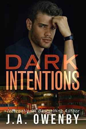 Dark Intentions: Wicked Intentions Series Book 1 by J.A. Owenby