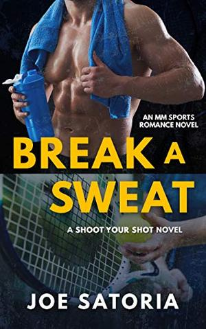 Break a Sweat: MM Sports Romance (Shoot Your Shot) by Joe Satoria