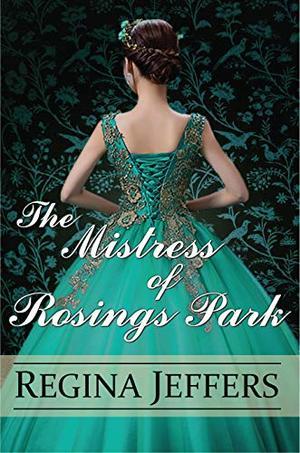 The Mistress of Rosings Park : A Pride and Prejudice Vagary by Regina Jeffers