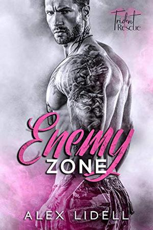 Enemy Zone: Enemies-to-Lovers Standalone Healing-Love Military Romance (Trident Rescue) by Alex Lidell