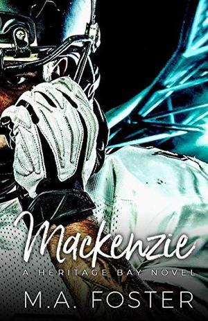 Mackenzie by M.A. Foster