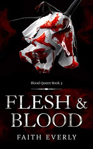 Flesh and Blood: A Paranormal Romance by Faith Everly