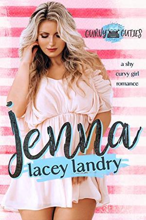 Jenna: A Shy Curvy Girl Romance by Lacey Landry