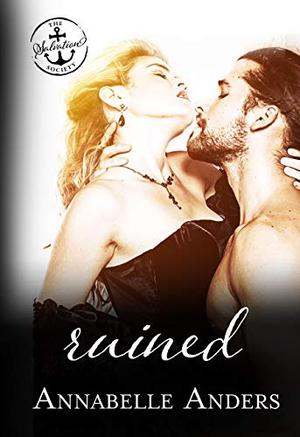Ruined: A Salvation Society Novel by Annabelle Anders