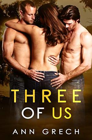 Three of Us: A Pearce Station Spinoff by Ann Grech