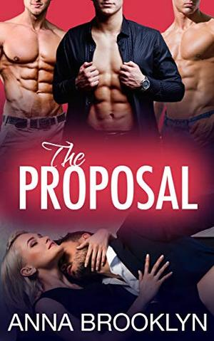 The Proposal by Anna Brooklyn