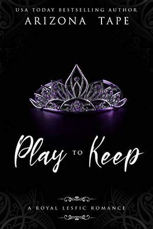 Play To Keep by Arizona Tape