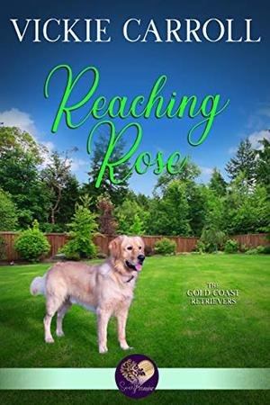 Reaching Rose by Vickie Carroll, Sweet Promise Press