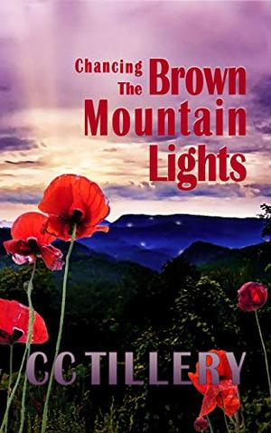 Chancing the Brown Mountain Lights by CC Tillery, Christy Tillery French, Cyndi Tillery Hodges