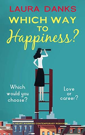 Which Way To Happiness?: a heart warming contemporary romance by Laura Danks