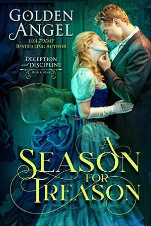 A Season for Treason by Golden Angel