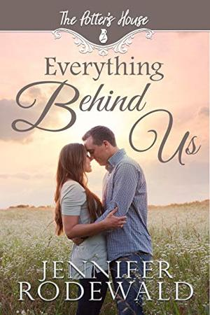 Everything Behind Us: A Murphy Brothers Story (Book 3) (Murphy Brothers Stories) by Jennifer Rodewald