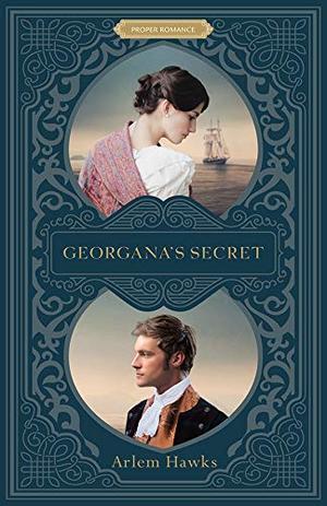 Georgana's Secret (Proper Romance) by Arlem Hawks