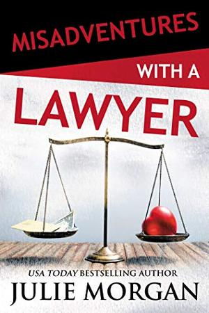 Misadventures with a Lawyer (31) by Julie Morgan
