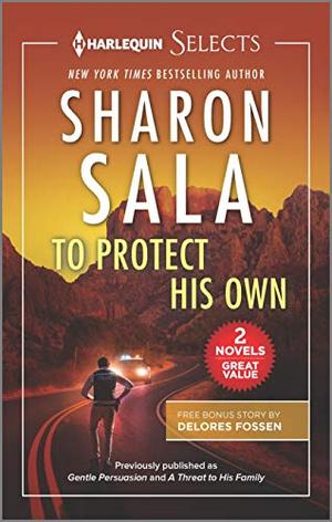 To Protect His Own by Sharon Sala, Delores Fossen