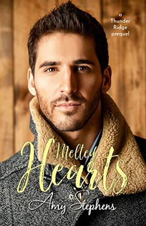 Melted Hearts (Thunder Ridge Series prequel) by Amy Stephens