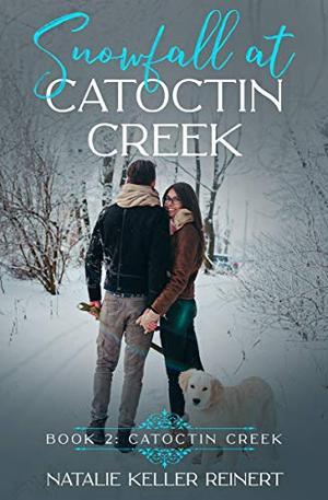 Snowfall at Catoctin Creek: A Sweet, Small Town Romance by Natalie Keller Reinert