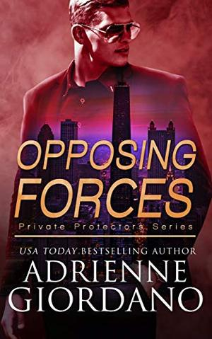 Opposing Forces: A Romantic Suspense Series by Adrienne Giordano