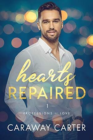 Hearts Repaired by Caraway Carter