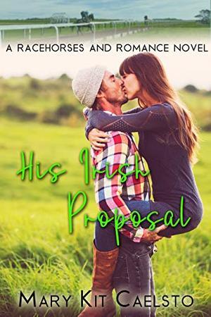 His Irish Proposal by Mary Kit Caelsto