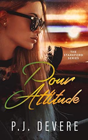 Pour Attitude: The Starkford Series by P.J. DeVere