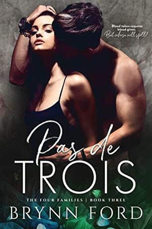 Pas de Trois by Brynn Ford