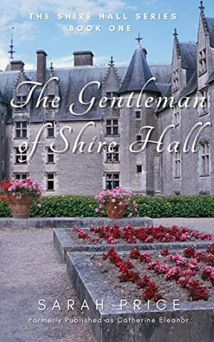 The Gentleman of Shire Hall: A Plain Fame Fan Fiction by the Author by Sarah Price
