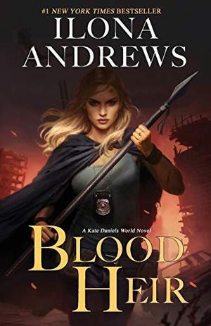 Blood Heir (Kate Daniels World) by Ilona Andrews