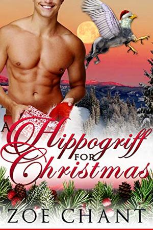 A Hippogriff for Christmas by Zoe Chant