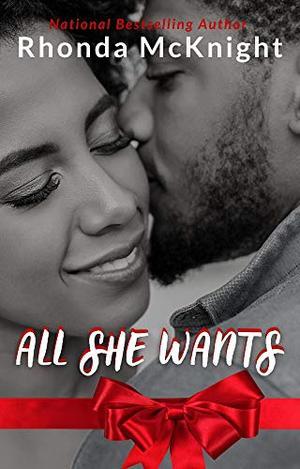 All She Wants by Rhonda McKnight