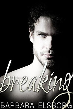 Breaking: Book 2 Fall and Break by Barbara Elsborg