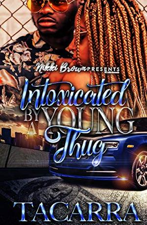 Intoxicated by a Young Thug by Tacarra