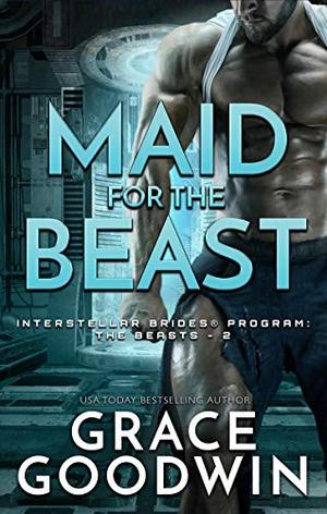Maid for the Beast by Grace Goodwin