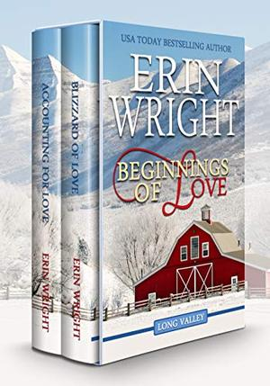 Beginnings of Love: A Contemporary Western Romance Boxset by Erin Wright
