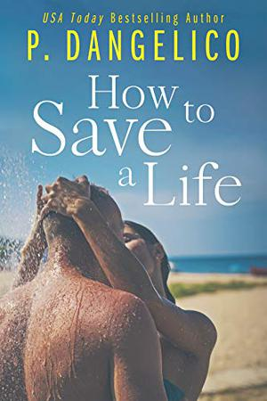 How To Save A Life by P. Dangelico