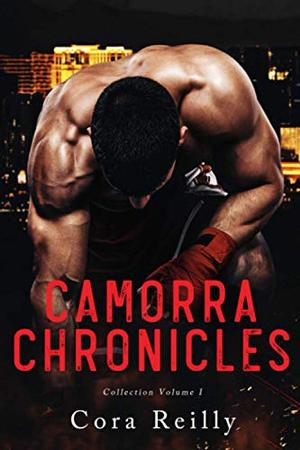 Camorra Chronicles Collection Volume 1 by Cora Reilly
