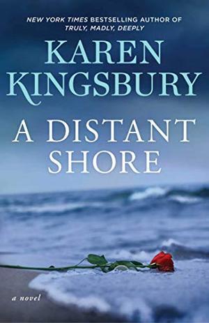 A Distant Shore: A Novel by Karen Kingsbury
