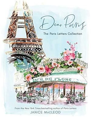 Dear Paris: The Paris Letters Collection by Janice Macleod