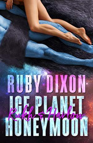 Ice Planet Honeymoon: Rukh & Harlow by Ruby Dixon
