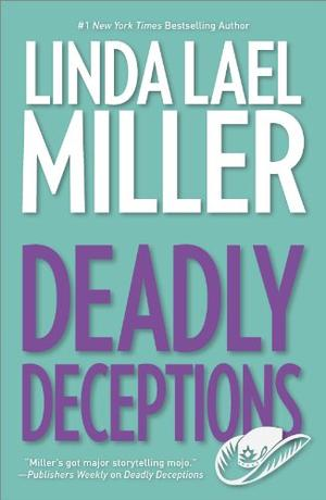 Deadly Deceptions by Linda Lael Miller