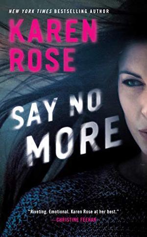 Say No More (Sacramento Series, The) by Karen Rose