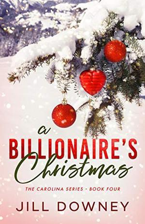 A Billionaire's Christmas by Jill Downey