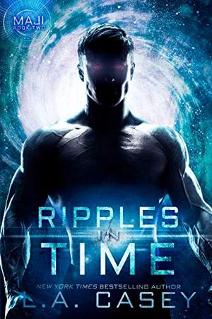 Ripples in Time by L.A. Casey