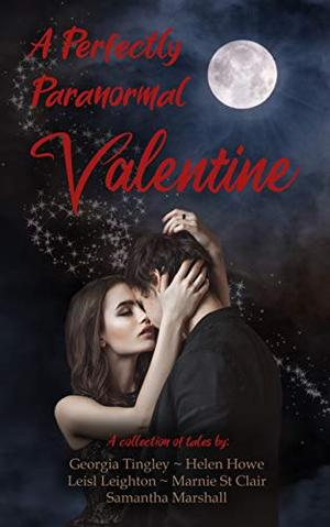 A Perfectly Paranormal Valentine by Georgia Tingley, Helen Howe, Leisl Leighton, Marnie St. Clair, Samantha Marshall