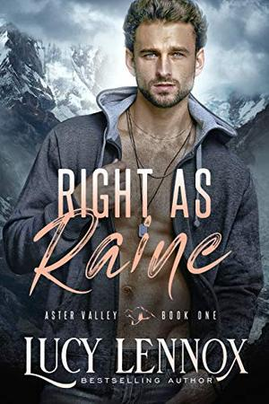 Right as Raine: An Aster Valley Novel by Lucy Lennox
