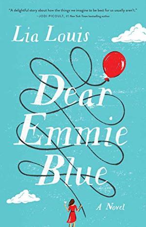 Dear Emmie Blue: A Novel by Lia Louis