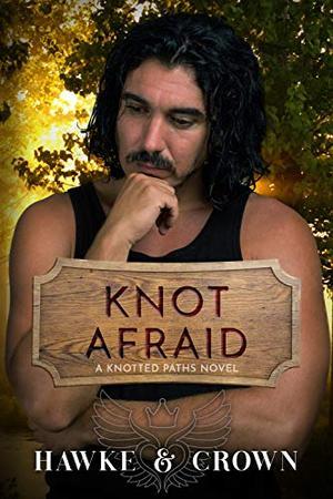 Knot Afraid by Susi Hawke, Crista Crown
