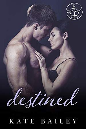 Destined: A Salvation Society Novel by Kate Bailey