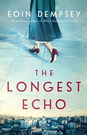 The Longest Echo: A Novel by Eoin Dempsey